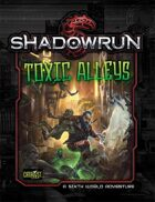 Shadowrun: Toxic Alleys (Sixth World Adventure)
