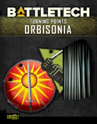 BattleTech: Turning Points: Orbisonia