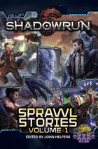 Shadowrun: Sprawl Stories, Volume 1