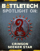 BattleTech: Spotlight On: Crimson Seeker Star