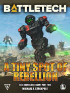 BattleTech: A Tiny Spot of Rebellion (Kell Hounds Ascendent 2)