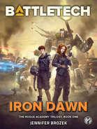 BattleTech: Iron Dawn (The Rogue Academy Trilogy, Book One)