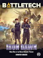 BattleTech: Iron Dawn (Book 1 of the Rogue Academy Trilogy)