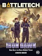 BattleTech: Iron Dawn (Book 1 of the Rogue Academy Trilogy)