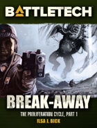 BattleTech: Break-Away (The Proliferation Cycle, #1)
