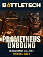 BattleTech: Prometheus Unbound (The Proliferation Cycle, #2)