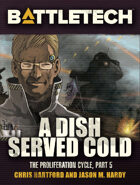 BattleTech: A Dish Served Cold (The Proliferation Cycle, #5)