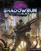 Shadowrun: Cutting Black (Plot Sourcebook)