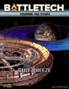 BattleTech: Touring the Stars: Gulf Breeze