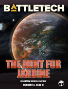 BattleTech: The Hunt for Jardine (Forgotten Worlds, Part One)