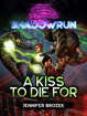 Shadowrun: A Kiss to Die For (A Shadowrun Novella)