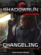 Shadowrun Legends: Changeling