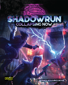 Shadowrun: Collapsing Now (Runner Resource Book)