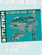 BattleTech: Recognition Guide: ilClan Vol. 12