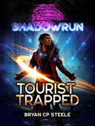 Shadowrun: Tourist Trapped