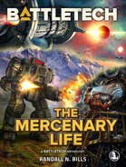 BattleTech: The Mercenary Life (A BattleTech Anthology)