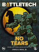 BattleTech: No Tears (Eridani Light Horse Chronicles, Part Two)