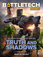 BattleTech Legends: Truth and Shadows (The Proving Grounds Trilogy, Book Two)