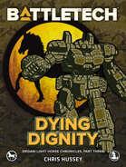 BattleTech: Dying Dignity (Eridani Light Horse Chronicles, Part Three)
