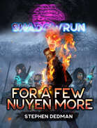 Shadowrun: For a Few Nuyen More