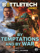BattleTech Legends: By Temptations and By War