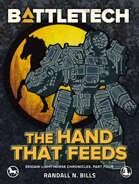 BattleTech: The Hand That Feeds (Eridani Light Horse Chronicles, Part Four)