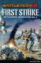 BattleTech: BattleCorps Anthology Vol 2: First Strike