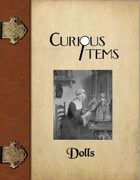 Curious Items: Dolls