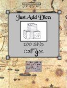 Just Add Dice: 100 Ship Cargos