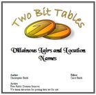 Two Bit Tables: Villainous Lairs and Location Names