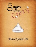 The Sages Must be Crazy: Have Some Pie