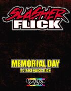 Slasher Flick -- Memorial Day (Quick-Flick)