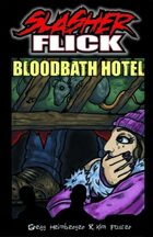 Slasher Flick -- Bloodbath Hotel