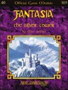 Fantasia: The Silver Tower--Module M19
