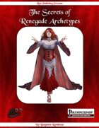 The Secrets of Renegade Archetypes (PFRPG)