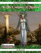 In The Company of Medusa:  A 1st-20th level Player Character Racial Class (PFRPG)