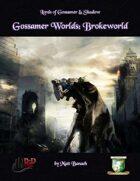 Gossamer Worlds: Brokeworld (Diceless)