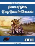 Pieces of Fate: Drop Bears & Ursanauts (FATE)