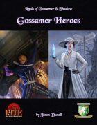 Lords of Gossamer & Shadow: Gossamer Heroes (Diceless)