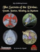 The Secrets of the Divine: Death, Justice, Healing, & Madness (PFRPG)