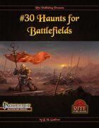 #30 Haunts for Battlefields (PFRPG)