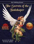 The Secrets of the Taskshaper (13th Age Compatible)