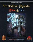 5th Edition Module: Fire & Ice (5E)