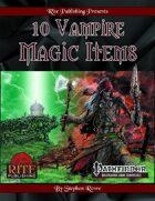 10 Vampire Magic Items (PFRPG)