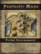 Fantastic Maps: Tribal Encampment