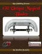 #30 Unique Magical Blades (PFRPG)