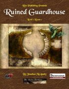 Ruined Guardhouse (PFRPG)