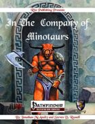 In The Company of Minotaurs:  A 1st-20th level Player Character Racial Class (PFRPG)