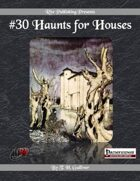 #30 Haunts for Houses (PFRPG)