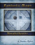 Fantastic Maps: Amphitheater
